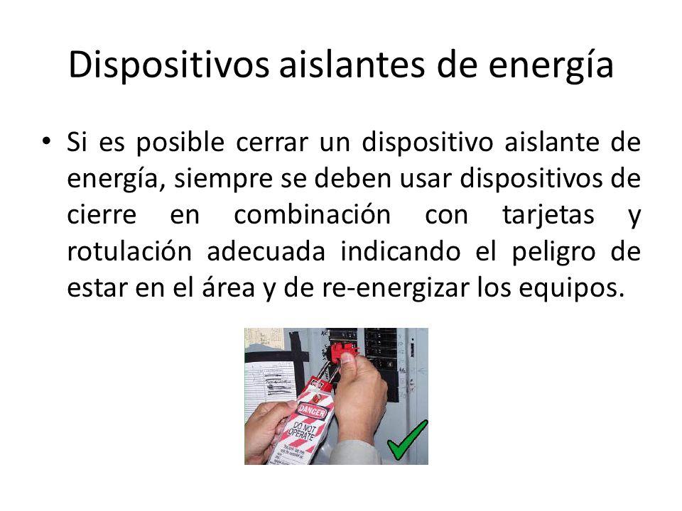 Dispositivos aislantes de energía Si es posible cerrar un dispositivo aislante de energía, siempre se deben usar dispositivos de cierre en combinación