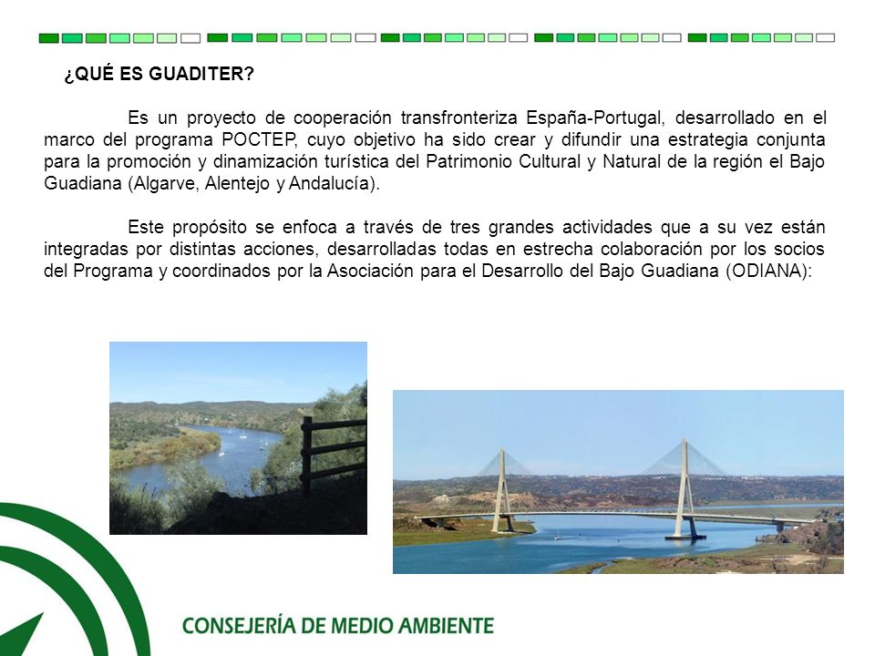 ACTIVIDADES Actividad nº 1: Itinerario cultural y patrimonial del Bajo Guadiana: Actividad nº 2: Itinerario ambiental del Bajo Guadiana: Actividad 3.