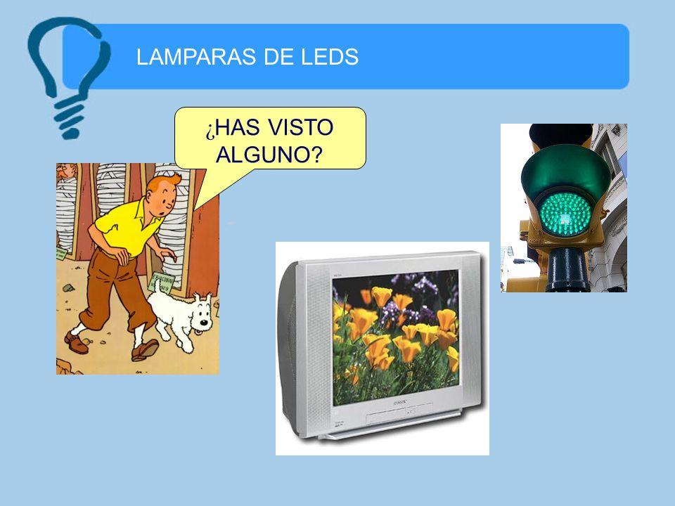 LAMPARAS DE LEDS ¿ HAS VISTO ALGUNO?
