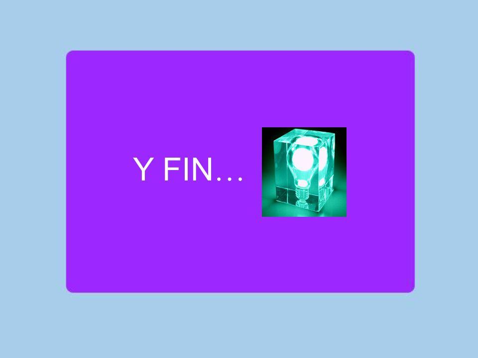 Y FIN …