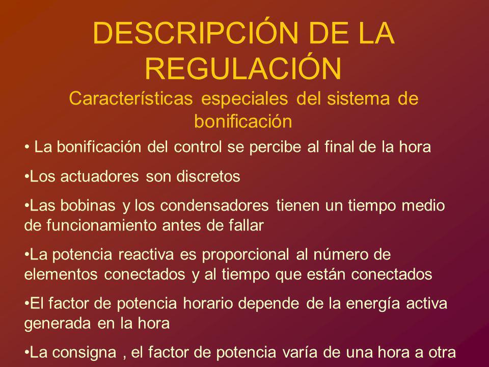 DESCRIPCIÓN DE LA REGULACIÓN Características especiales del sistema de bonificación La bonificación del control se percibe al final de la hora Los act