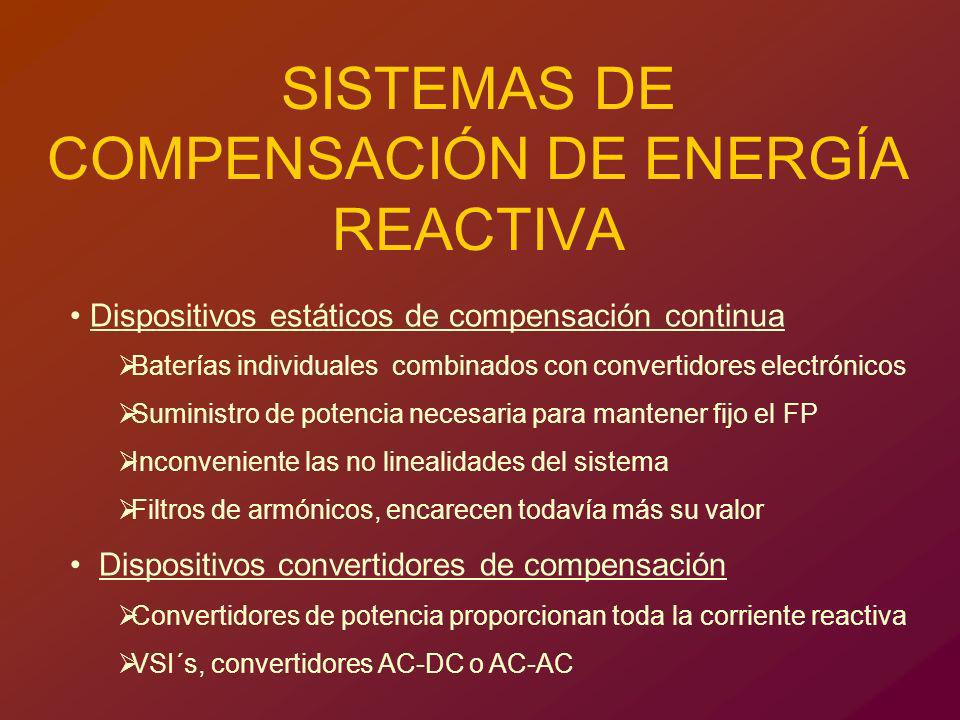 SISTEMAS DE COMPENSACIÓN DE ENERGÍA REACTIVA Dispositivos estáticos de compensación continua Baterías individuales combinados con convertidores electr