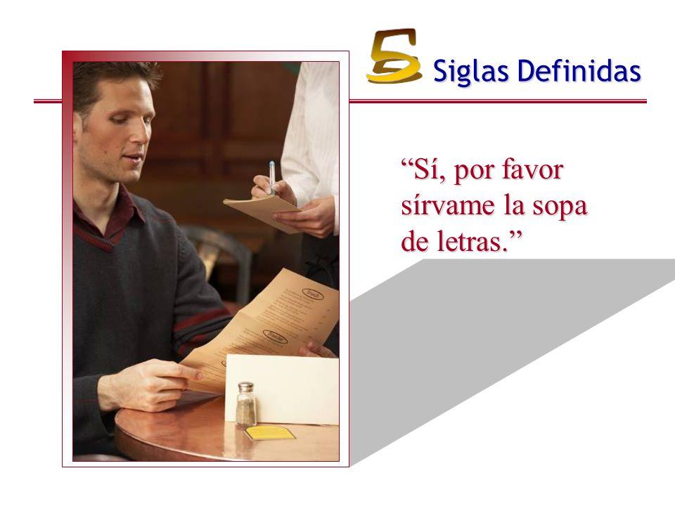 Siglas Definidas Sí, por favor sírvame la sopa de letras.