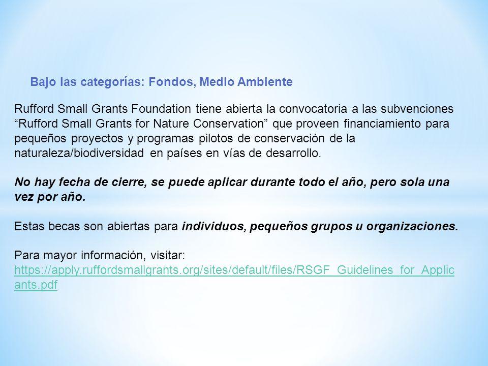 Bajo las categorías: Fondos, Medio Ambiente Rufford Small Grants Foundation tiene abierta la convocatoria a las subvenciones Rufford Small Grants for