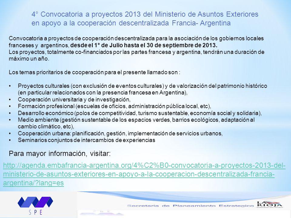 4° Convocatoria a proyectos 2013 del Ministerio de Asuntos Exteriores en apoyo a la cooperación descentralizada Francia- Argentina Convocatoria a proy