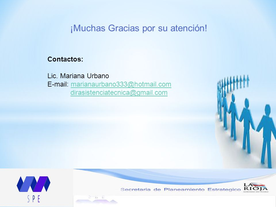 Contactos: Lic. Mariana Urbano E-mail: marianaurbano333@hotmail.commarianaurbano333@hotmail.com dirasistenciatecnica@gmail.com ¡Muchas Gracias por su