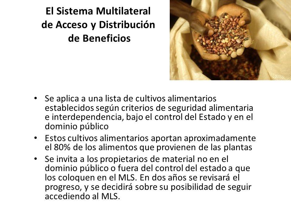 El Sistema Multilateral de Acceso y Distribución de Beneficios Se aplica a una lista de cultivos alimentarios establecidos según criterios de segurida