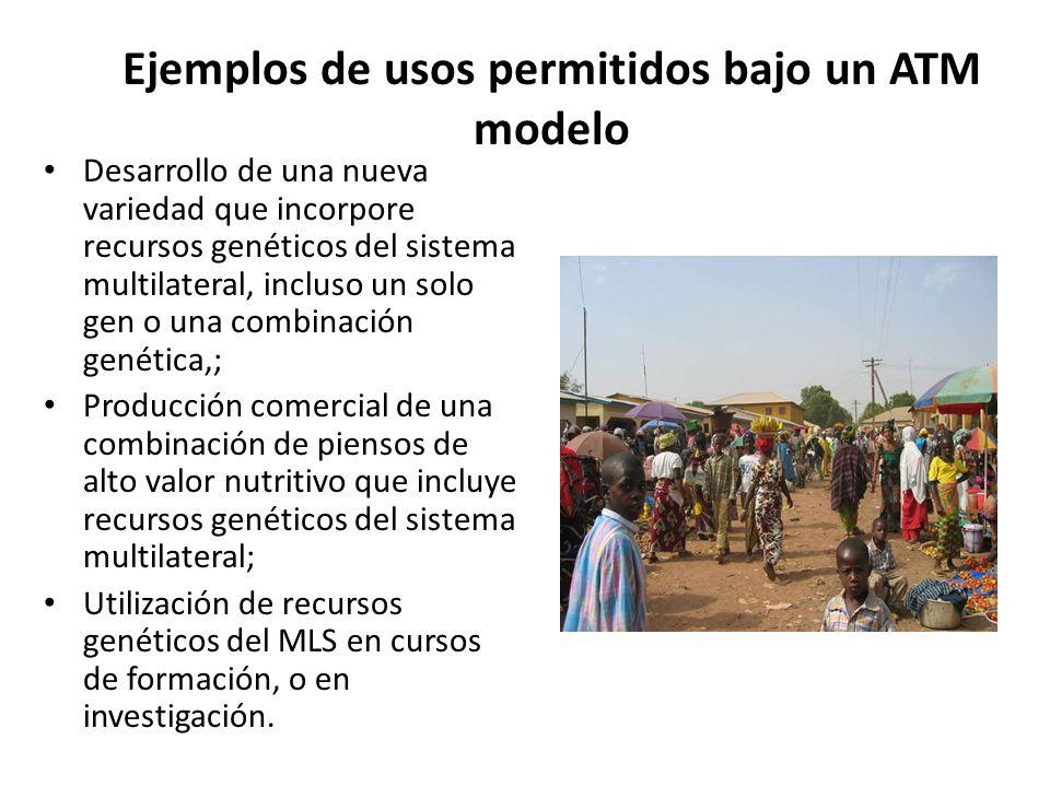 Ejemplos de usos permitidos bajo un ATM modelo Desarrollo de una nueva variedad que incorpore recursos genéticos del sistema multilateral, incluso un
