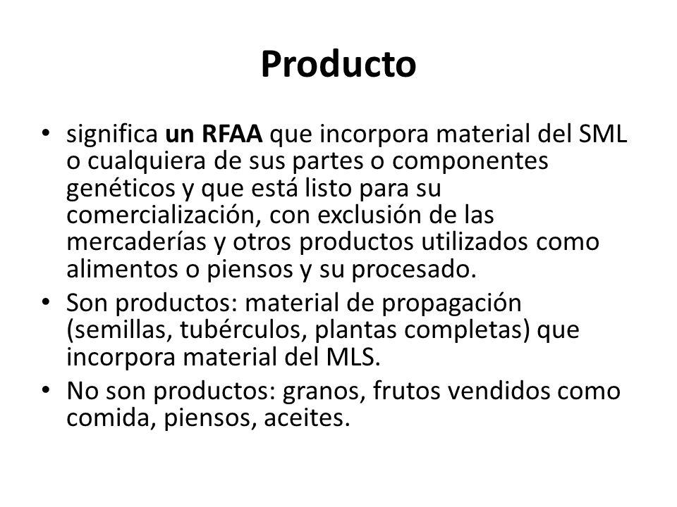 Producto significa un RFAA que incorpora material del SML o cualquiera de sus partes o componentes genéticos y que está listo para su comercialización