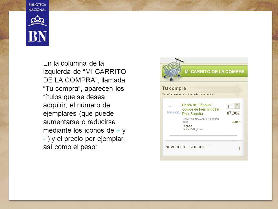 Título de la presentación 10 En la columna de la izquierda de MI CARRITO DE LA COMPRA, llamada Tu compra, aparecen los títulos que se desea adquirir,