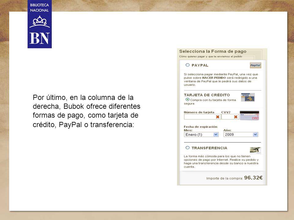 Título de la presentación 12 Por último, en la columna de la derecha, Bubok ofrece diferentes formas de pago, como tarjeta de crédito, PayPal o transf
