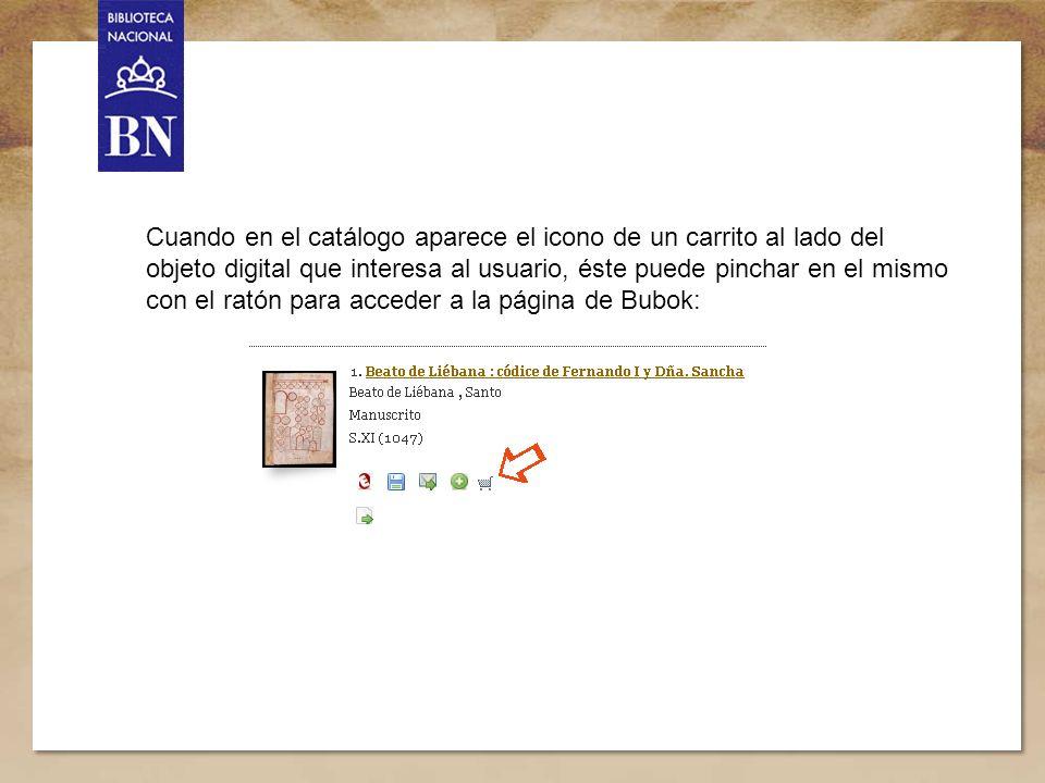 6 Cuando en el catálogo aparece el icono de un carrito al lado del objeto digital que interesa al usuario, éste puede pinchar en el mismo con el ratón
