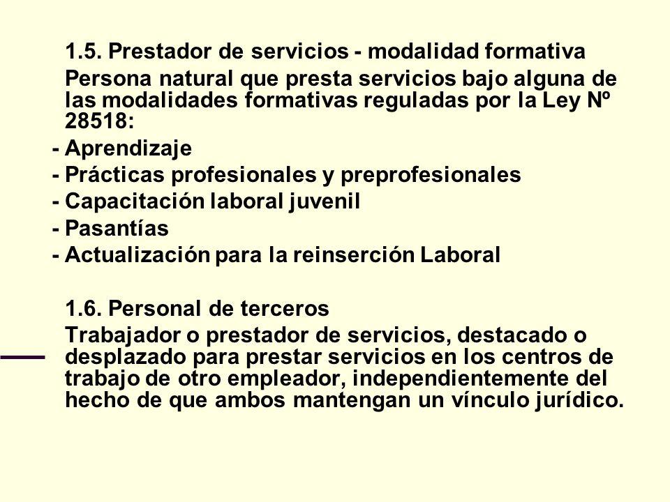 1.5. Prestador de servicios - modalidad formativa Persona natural que presta servicios bajo alguna de las modalidades formativas reguladas por la Ley