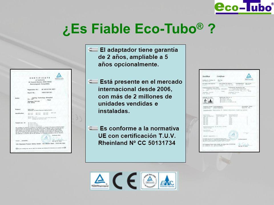 ¿Es Fiable Eco-Tubo ® ? El adaptador tiene garantía de 2 años, ampliable a 5 años opcionalmente. Está presente en el mercado internacional desde 2006,