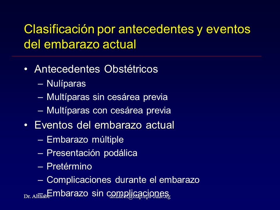 Dr. Althabealthabef@clap.ops-oms.org Clasificación por antecedentes y eventos del embarazo actual Antecedentes ObstétricosAntecedentes Obstétricos –Nu