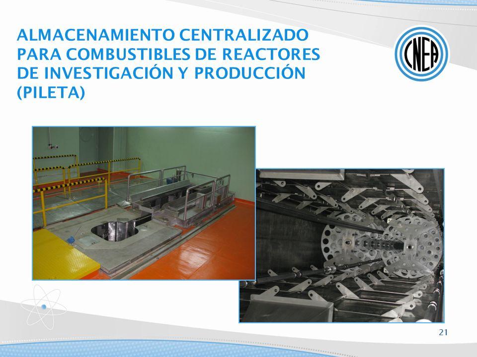ALMACENAMIENTO CENTRALIZADO PARA COMBUSTIBLES DE REACTORES DE INVESTIGACIÓN Y PRODUCCIÓN (PILETA) 21