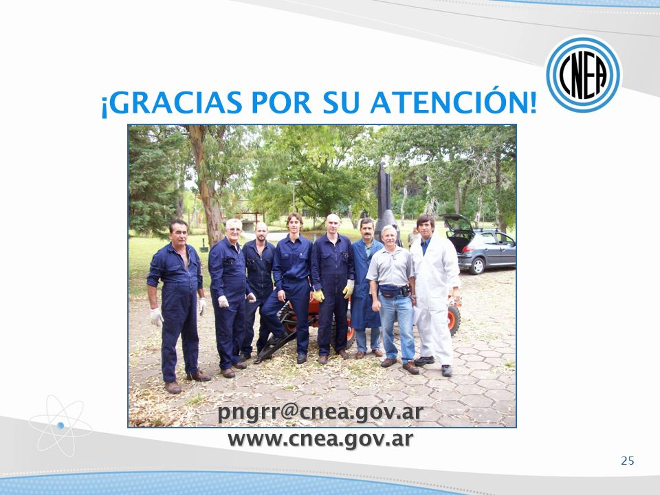 ¡GRACIAS POR SU ATENCIÓN! pngrr@cnea.gov.arwww.cnea.gov.ar 25
