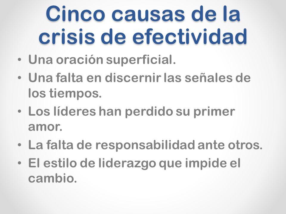 Cinco causas de la crisis de efectividad Una oración superficial.