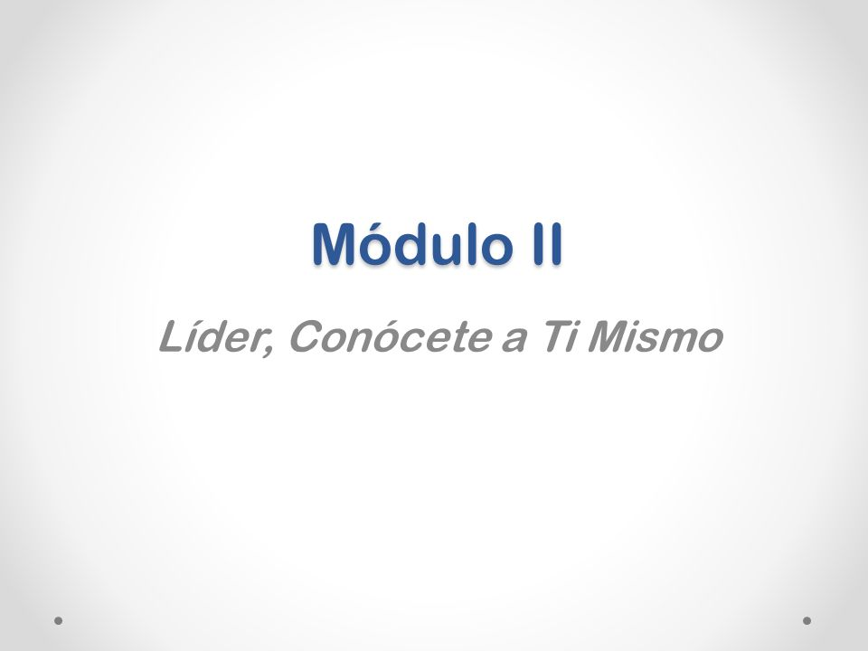 Módulo VII Cómo Motivar la Excelencia y la Autorrealización Personal