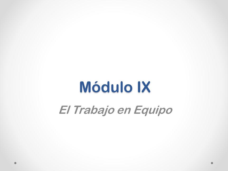 Módulo IX El Trabajo en Equipo