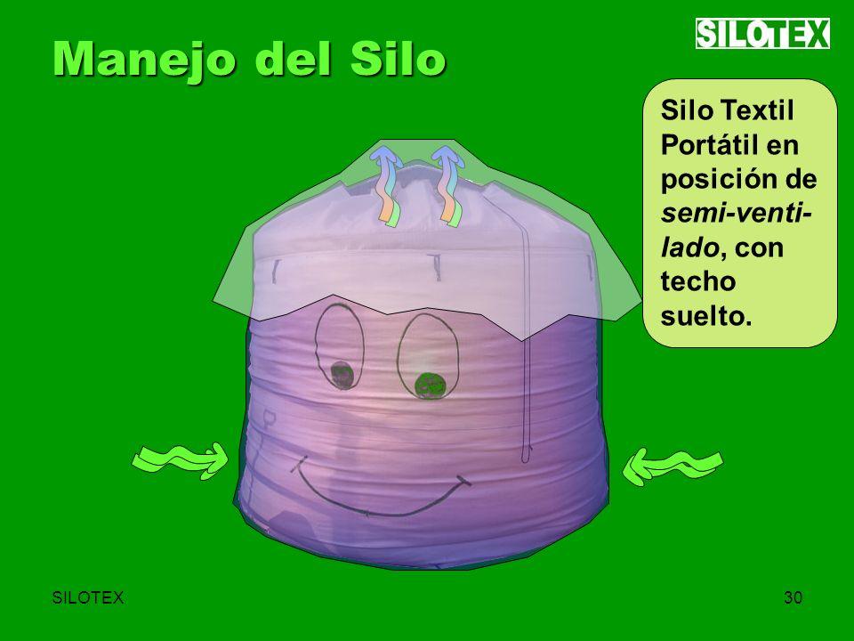 SILOTEX30 Manejo del Silo Silo Textil Portátil en posición de semi-venti- lado, con techo suelto.