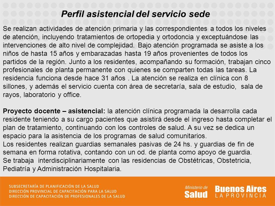 Perfil asistencial del servicio sede Se realizan actividades de atención primaria y las correspondientes a todos los niveles de atención, incluyendo t