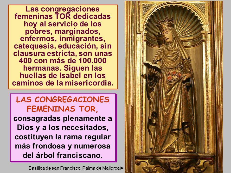 Las congregaciones femeninas TOR dedicadas hoy al servicio de los pobres, marginados, enfermos, inmigrantes, catequesis, educación, sin clausura estri