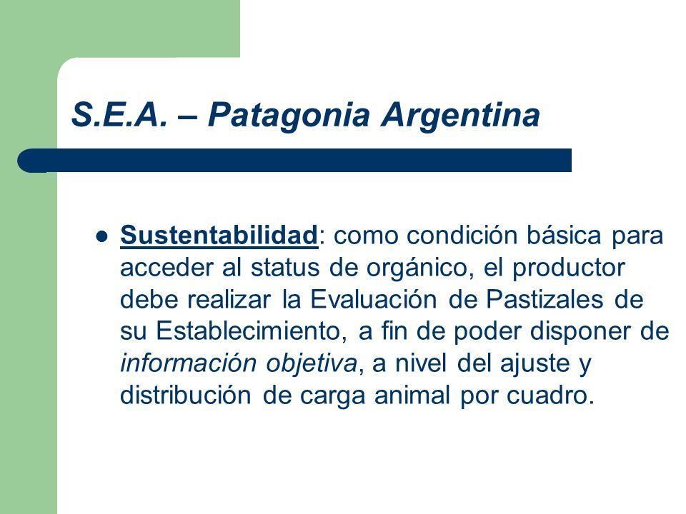 S.E.A. – Patagonia Argentina Sustentabilidad: como condición básica para acceder al status de orgánico, el productor debe realizar la Evaluación de Pa