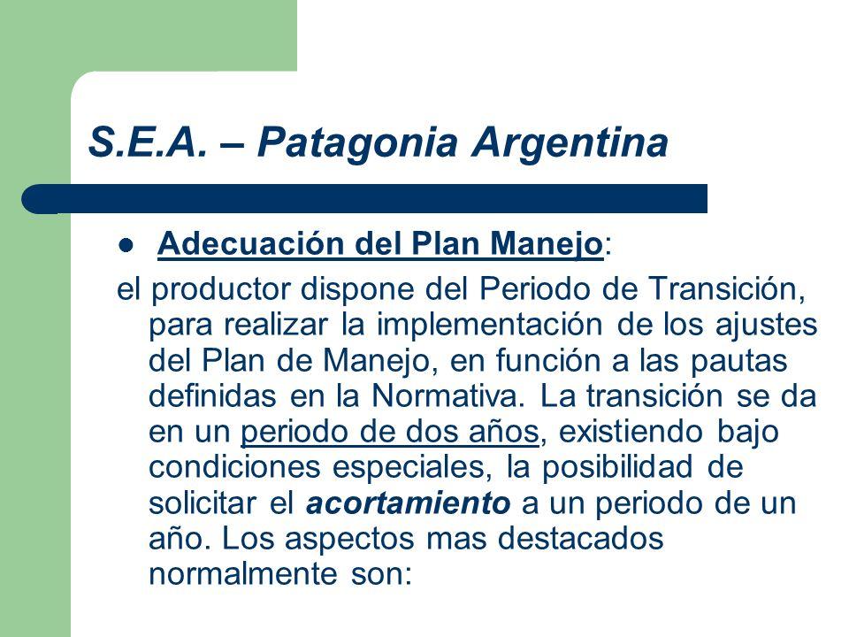 S.E.A. – Patagonia Argentina Adecuación del Plan Manejo: el productor dispone del Periodo de Transición, para realizar la implementación de los ajuste