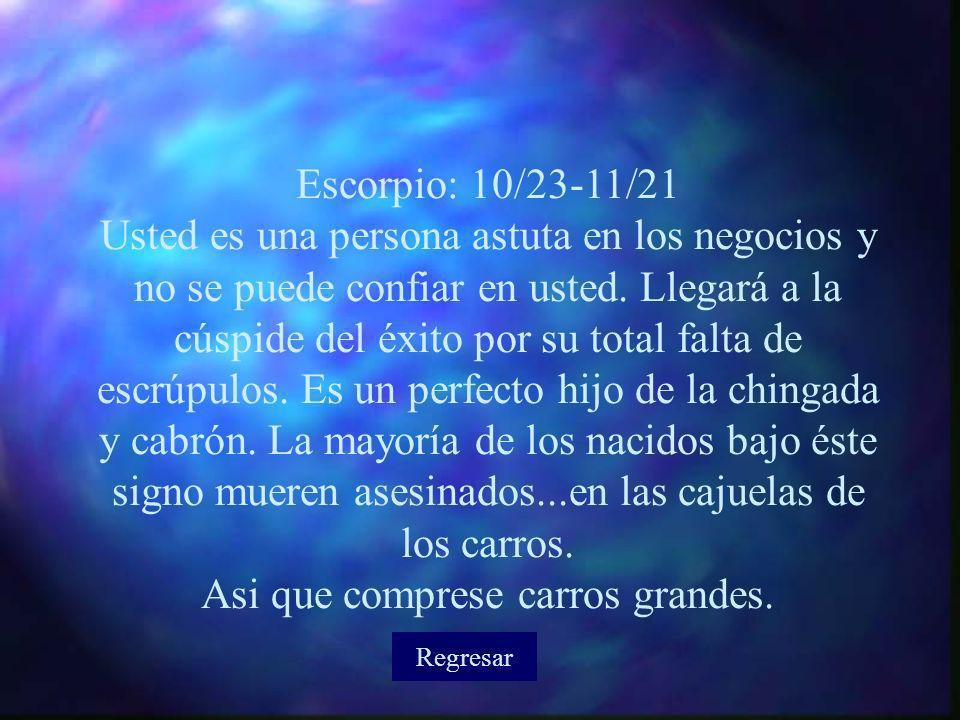 Sagitario: 11/22- 12/21 Usted es optimista y entusiasta, una persona fiestera, como se diría.