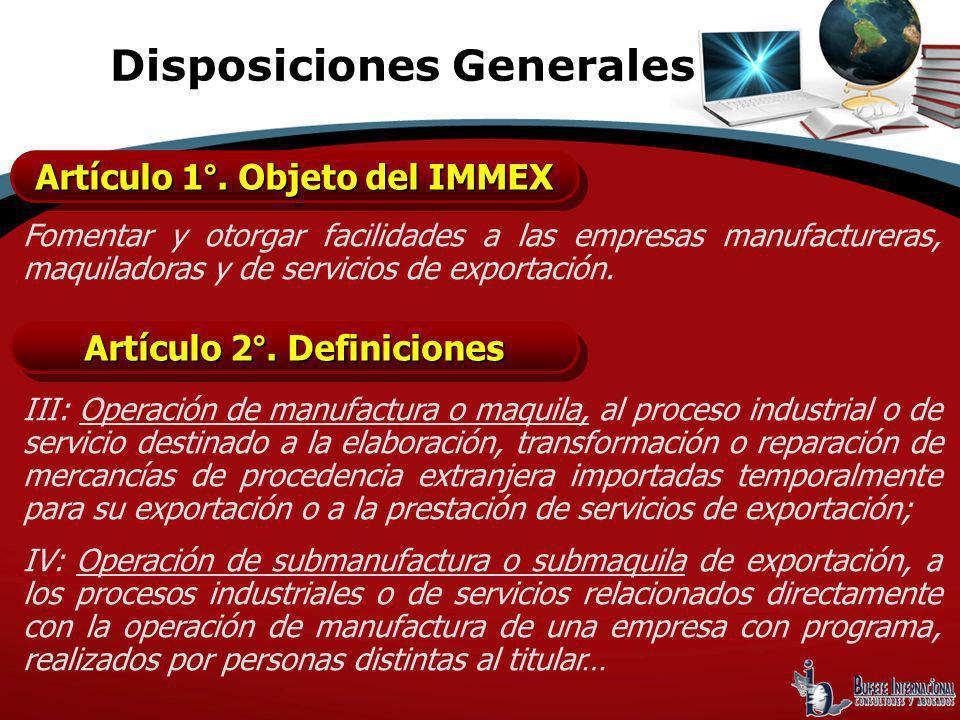 Fomentar y otorgar facilidades a las empresas manufactureras, maquiladoras y de servicios de exportación. III: Operación de manufactura o maquila, al
