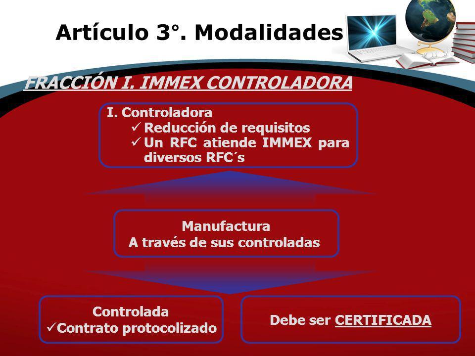 I. Controladora Reducción de requisitos Un RFC atiende IMMEX para diversos RFC´s Manufactura A través de sus controladas Controlada Contrato protocoli