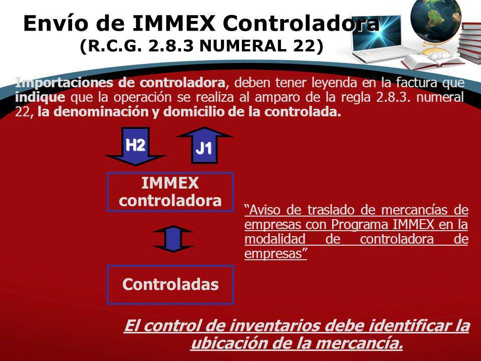 IMMEX controladora H2 Controladas J1 Aviso de traslado de mercancías de empresas con Programa IMMEX en la modalidad de controladora de empresas Import