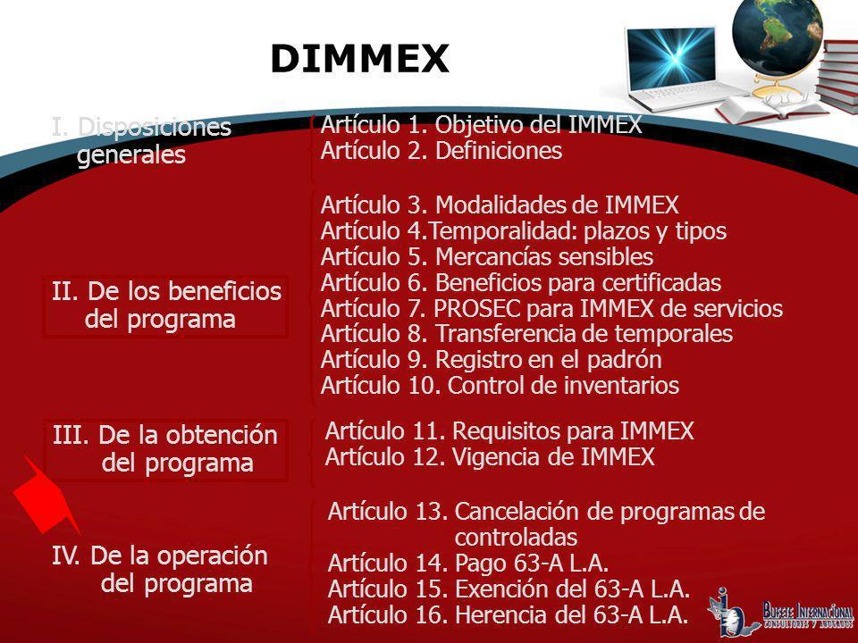 DIMMEX I. Disposiciones generales II. De los beneficios del programa III. De la obtención del programa IV. De la operación del programa Artículo 1. Ob