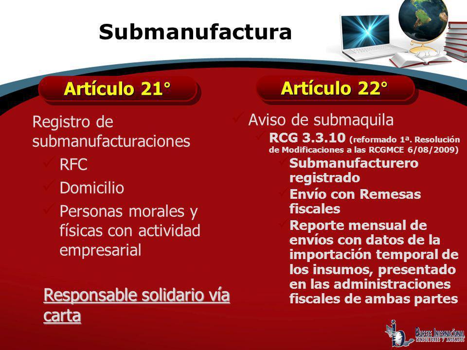 Registro de submanufacturaciones RFC Domicilio Personas morales y físicas con actividad empresarial Aviso de submaquila RCG 3.3.10 (reformado 1ª. Reso