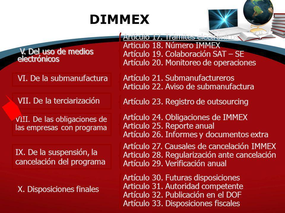 DIMMEX V. Del uso de medios electrónicos V. Del uso de medios electrónicos VI. De la submanufactura VII. De la terciarización VIII. De las obligacione