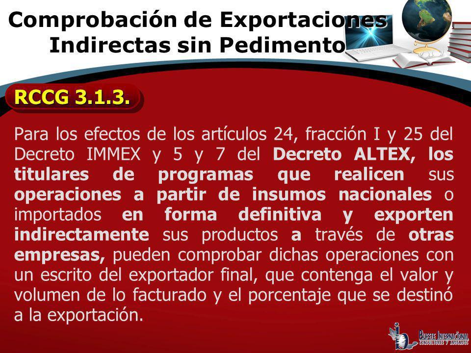 Para los efectos de los artículos 24, fracción I y 25 del Decreto IMMEX y 5 y 7 del Decreto ALTEX, los titulares de programas que realicen sus operaci