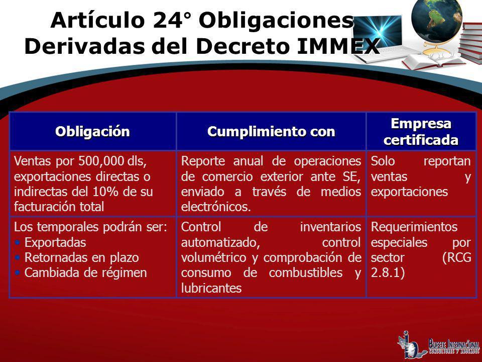 Obligación Cumplimiento con Empresa certificada Ventas por 500,000 dls, exportaciones directas o indirectas del 10% de su facturación total Reporte an