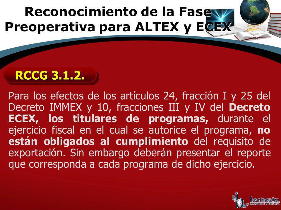 Para los efectos de los artículos 24, fracción I y 25 del Decreto IMMEX y 10, fracciones III y IV del Decreto ECEX, los titulares de programas, durant