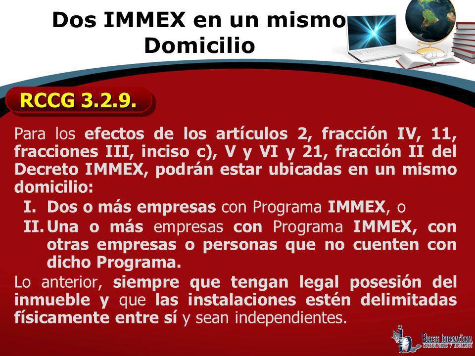 Para los efectos de los artículos 2, fracción IV, 11, fracciones III, inciso c), V y VI y 21, fracción II del Decreto IMMEX, podrán estar ubicadas en