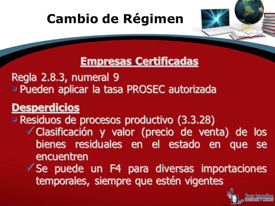 Empresas Certificadas Regla 2.8.3, numeral 9 Pueden aplicar la tasa PROSEC autorizada Pueden aplicar la tasa PROSEC autorizadaDesperdicios Residuos de