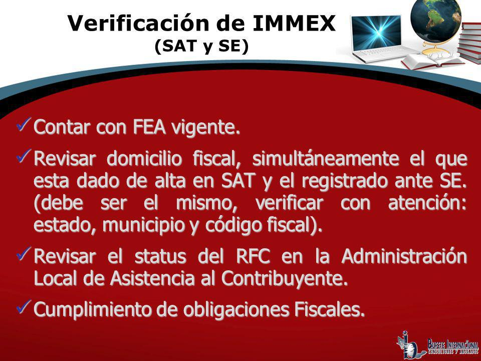 Contar con FEA vigente. Contar con FEA vigente. Revisar domicilio fiscal, simultáneamente el que esta dado de alta en SAT y el registrado ante SE. (de