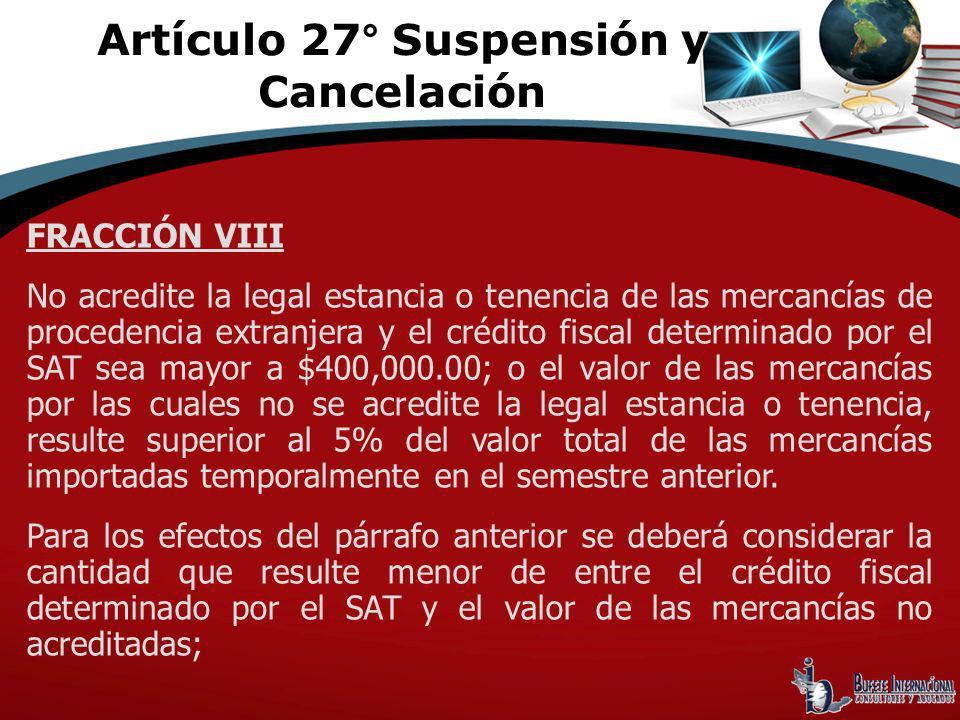 FRACCIÓN VIII No acredite la legal estancia o tenencia de las mercancías de procedencia extranjera y el crédito fiscal determinado por el SAT sea mayo