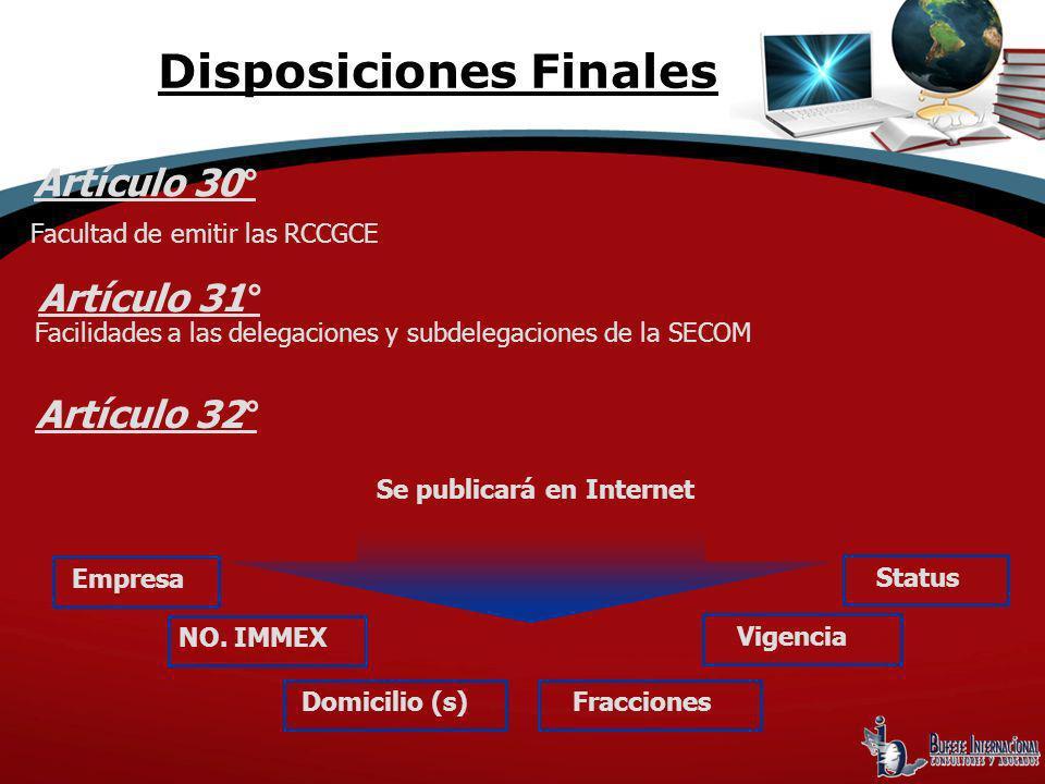 Facultad de emitir las RCCGCE Artículo 30° Facilidades a las delegaciones y subdelegaciones de la SECOM Artículo 31° Se publicará en Internet Empresa