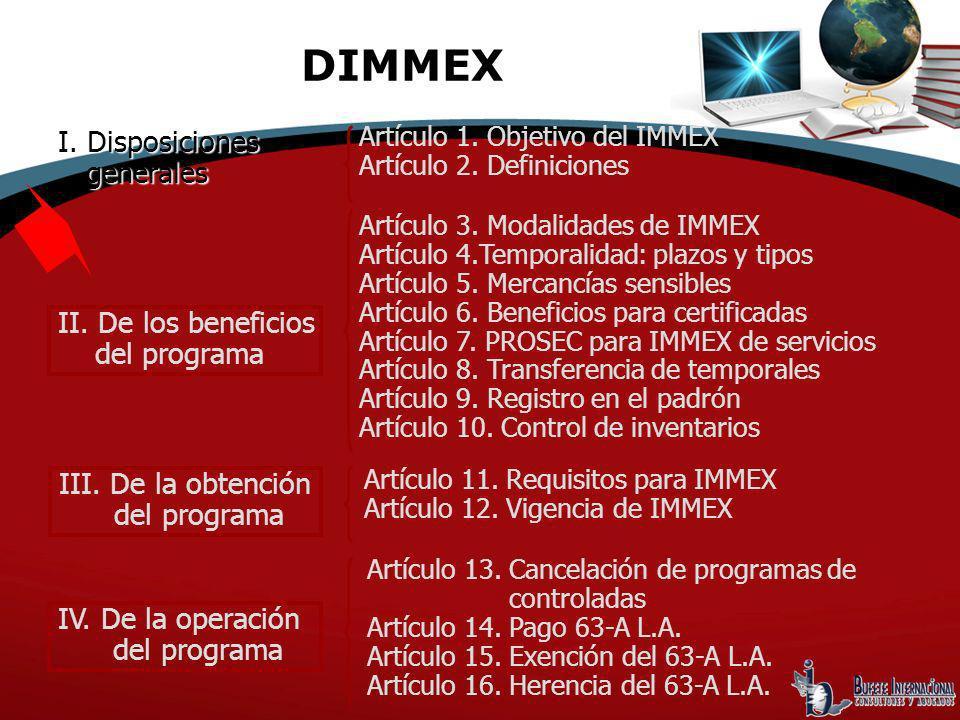 DIMMEX I. Disposiciones I. Disposiciones generales generales II. De los beneficios del programa III. De la obtención del programa IV. De la operación