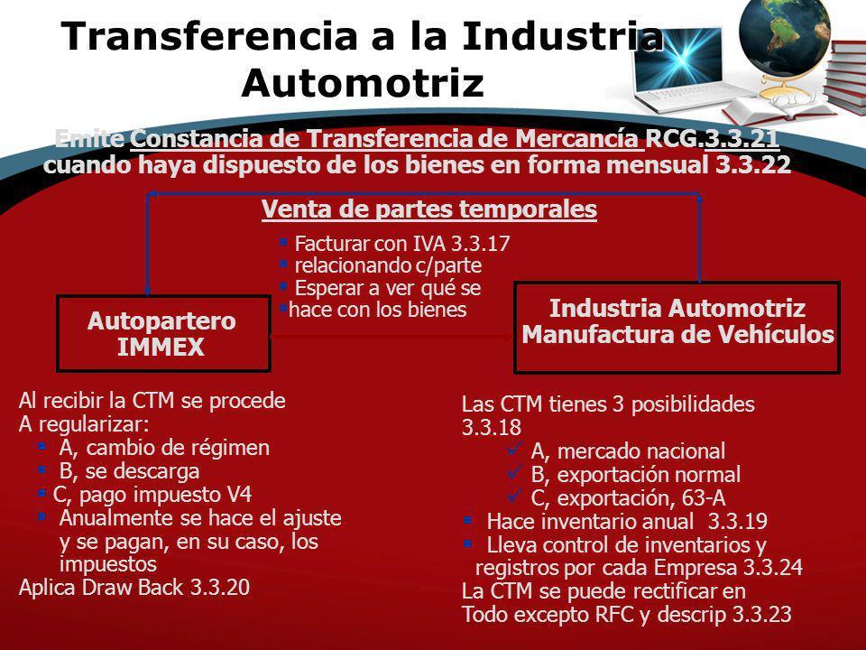 Autopartero IMMEX Industria Automotriz Manufactura de Vehículos Venta de partes temporales Facturar con IVA 3.3.17 relacionando c/parte Esperar a ver