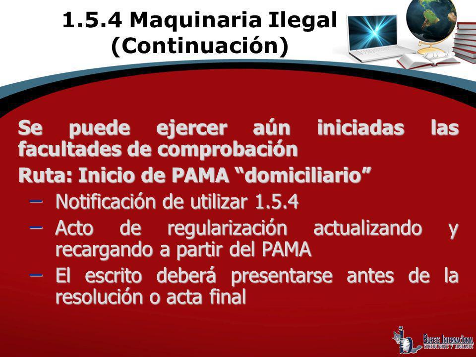 Se puede ejercer aún iniciadas las facultades de comprobación Ruta: Inicio de PAMA domiciliario Notificación de utilizar 1.5.4 Notificación de utiliza