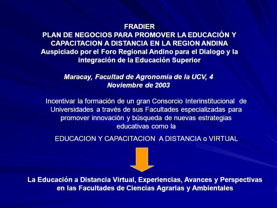 La Educación a Distancia Virtual, Experiencias, Avances y Perspectivas en las Facultades de Ciencias Agrarias y Ambientales FRADIER PLAN DE NEGOCIOS P