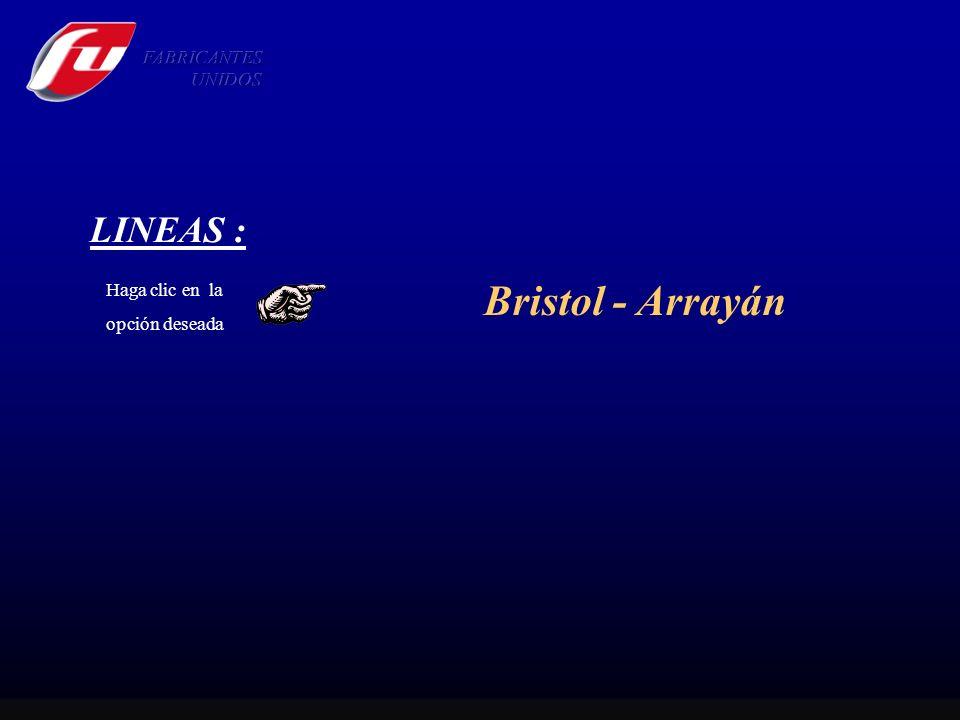 LINEAS : Haga clic en la opción deseada Bristol - Arrayán