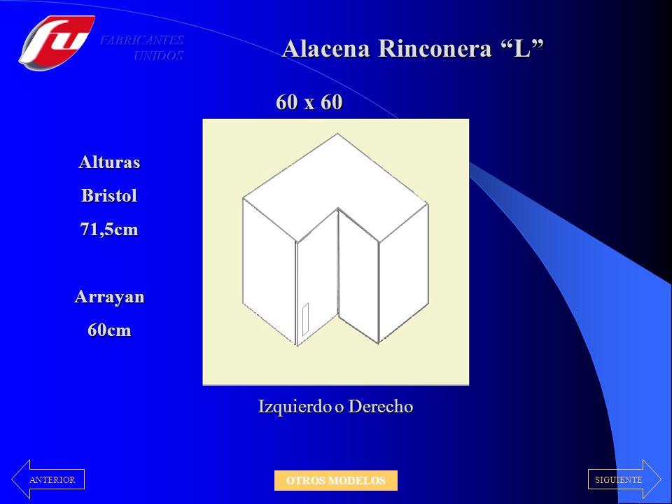 Alacena Rinconera L Izquierdo o Derecho 60 x 60 AlturasBristol71,5cmArrayan60cm SIGUIENTEANTERIOR OTROS MODELOS